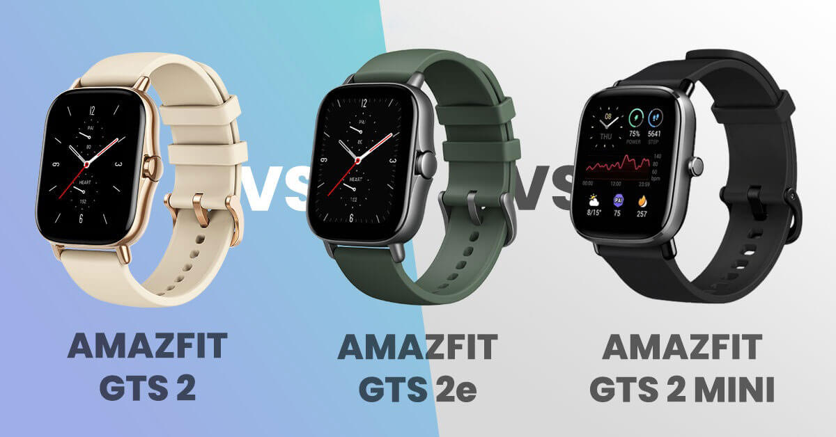 بررسی و مقایسه Amazfit GTS 2 و GTS 2e و GTS 2 Mini