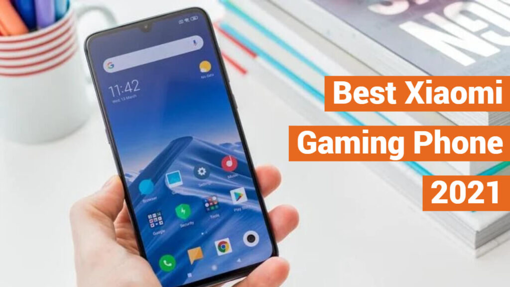 Best Xiaomi Gaming Phone 2021 2